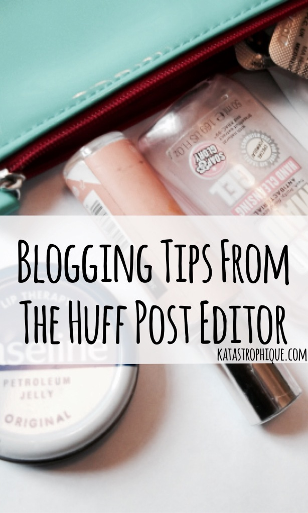 What I Learnt From The Blogs Editor at the Huffington Post.