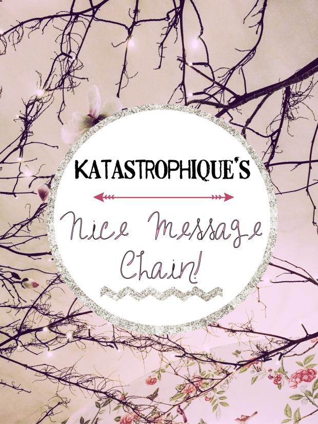 katastrophique's Nice Message Chain, MESSAGECHAlN, katastrophique