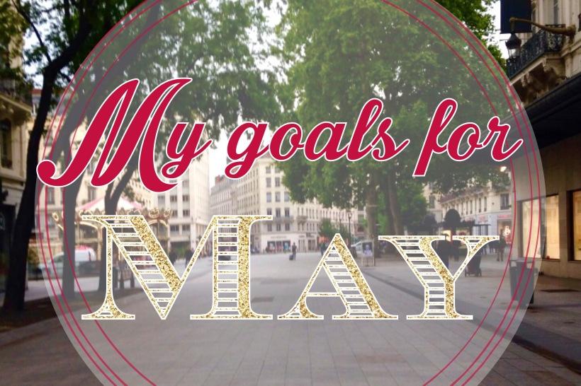 My May Goals   katastrophique
