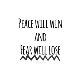 Peace Will Win and Fear Will Lose | Katastrophique