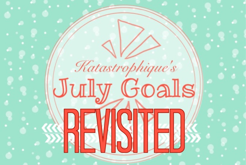 July Goals Revisited