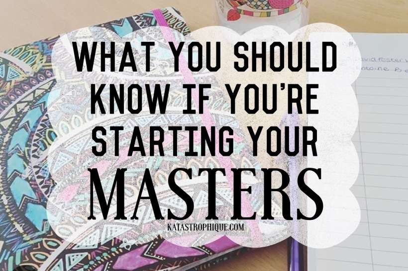 What you should know about doing a Masters Degree| katastrophique.com