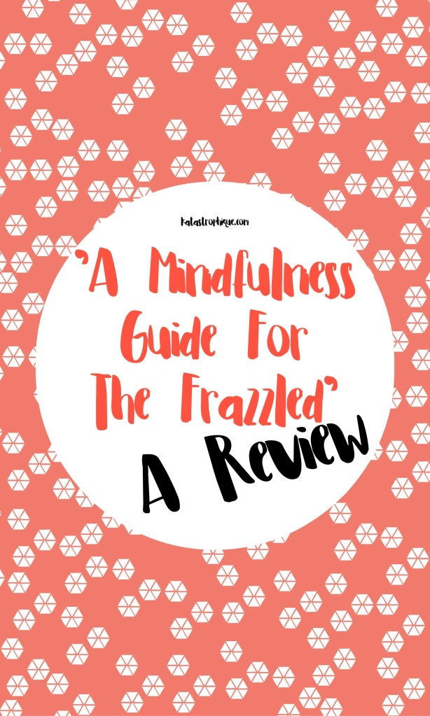 A Mindfulness Guide for the Frazzled by Ruby Wax: A Review   katastrophique.com